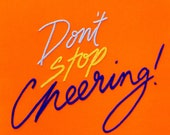 Don't Stop Cheering giclee print, A3 size