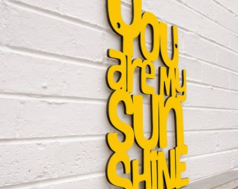 You Are My Sunshine Sign, Nursery Quote Sign, Wood Quote Sign, Music Lyric Sign, Funky Wood Sign, Wood Sign Decor, Wood Word Sign