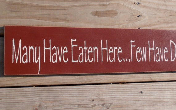Items similar to many have eaten here few have died kitchen sign kitchen wood sign wood - Custom signs for home decor concept ...
