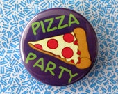 Pinback Button or Magnet - Pizza Party - 90s Theme