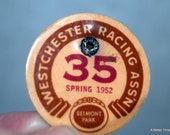 Horse Racing Tag / badge - Belmont Park 1952 Westchester Racing Association