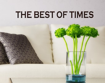 The Best Of Times wall decal words lettering for your photo displays, home decor, retirement party decoration, graduation
