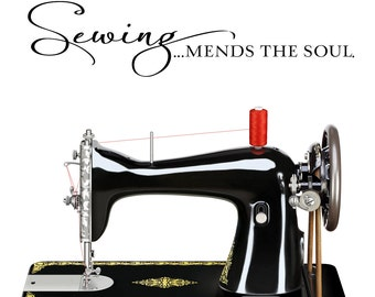 Sewing mends the soul - Vinyl Wall Decal Lettering Art Design