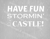 PB Have Fun Stormin' the Castle movie quote art print poster 8x10