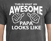 PAPA SHIRT , This is what an awesome Papa looks like Mens T-shirt, shirt , Grandpa Shirt , Gift for Papa, Gift For Papa Birthday, For Papa