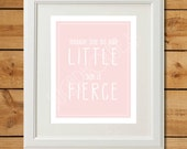 Though She Be But Little - Printable Art - She is Fierce - Light Pink