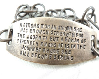 A Strong Woman Knows she has enough strength for the  journey. - hand stamped brass bracelet