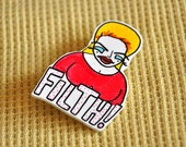Divine FILTH brooch - LAST CHANCE just one left