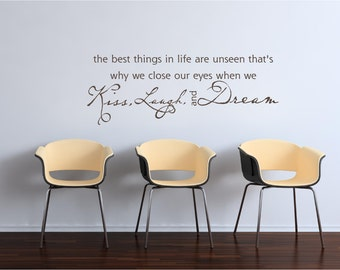 30x11  Best things in life unseen Kiss Laugh Dream Vinyl Decor Wall Lettering Words Quotes Decals Art Custom Willow Creek Signs