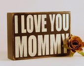 Mothers Day Gift - I love you Mommy Sign - Mom gift - Mommy sign by Rusty Cricket