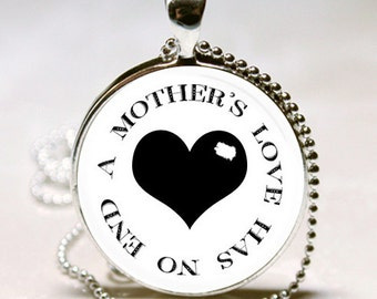 A Mother's Love Has No End- 1 inch Round Pendant Tray
