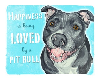 PIT BULL dog art 5x7 print happiness is being loved by a pit bull blue