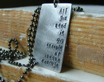 All You Need Is 20 Seconds Of Insane Courage Custom Hand Stamped Single Dog Tag by MyBella