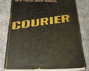 1974--FORD--Courier--Truck Shop Manual--Service Repair--Published By Ford--Technicians