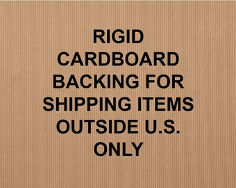 Rigid Cardboard Backing for Shipping Prints- OUTSIDE U.S. ONLY