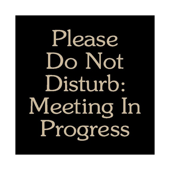 Items similar to Please Do Not Disturb Meeting in Progress wood ...