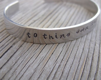 Hand stamped cuff bracelet for larger wrists- 3/8 inch aluminum- to thine own self be true- ONE bracelet ready to ship