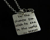 Hand Stamped Jewelry - Be The Change You Wish to See - Sterling Silver Hand Stamped Necklace