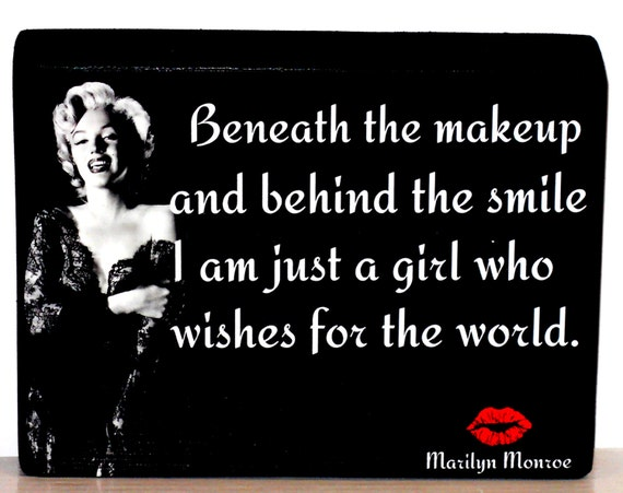 Marilyn Monroe Quote Beneath The Make Up And The Smile