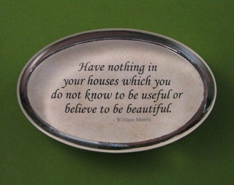 William Morris Quote, Quote Paperweight, Arts and Crafts, Useful Beautiful Quote, Morris Paperweight, Oval Paperweight, Glass Paperweight