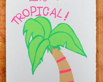 Let's Get Tropical blank greeting card