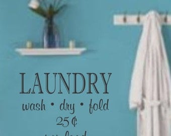 Laundry wash.dry.fold Vinyl Wall Decal (D-006)