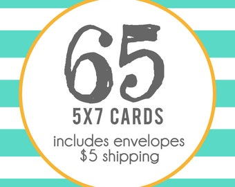 65 5x7 Professionally Printed Cards with Envelopes