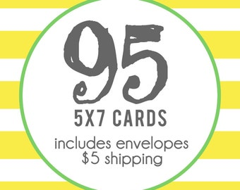 95 5x7 Professionally Printed Cards with Envelopes