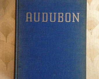 Audubon By Constance Rourke, copyright 1936 with 12 plates