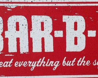 Bar-B-Q - We Eat Everything But The Squeal Rustic Wooden Sign - 9x20
