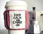 Travel Mug coffee tea cozy Keep Calm pink crochet cover