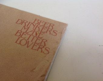 Beer Drinkers Make Better Lovers. Vintage 1970s Notepad. Doodle Pad. Valentine's Day.