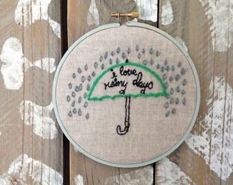 "I Love Rainy Days 6"" Embroidery Hoop"
