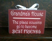 Grandma's House Cousins Sign Shelf Sitter Mothers Day Gift