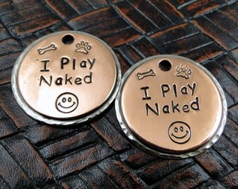 Custom Dog ID Tag,Handmade I Play Naked Dog ID Tag,Personalized Pet ID Tag