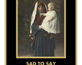 Sad to say but even JESUS does not love you Funny Adult Humor Greeting Card