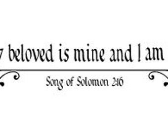 My beloved is mine and I am his - Song of Solomon - wall decal 23 x 5.5""