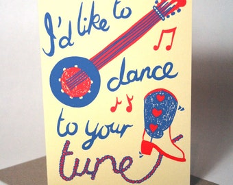 Dance to Your Tune Hand Printed Card - Screen Printed Card - Valentines Card