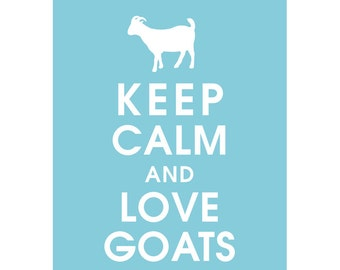 Keep Calm and LOVE GOATS (B) - Art Print (Featured in Maliblu) Keep Calm Art Prints and Posters