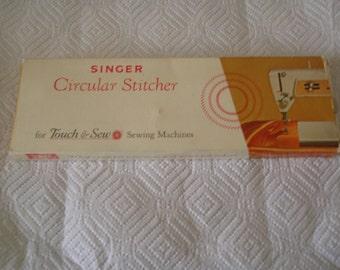 Singer Circular stitcher for touch & Sew Machine.
