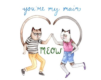 You're My Main Meow Greeting Card