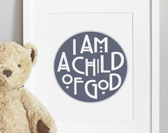 5x7 - CUSTOM COLOR - I Am A Child of God - Nursery Art Print