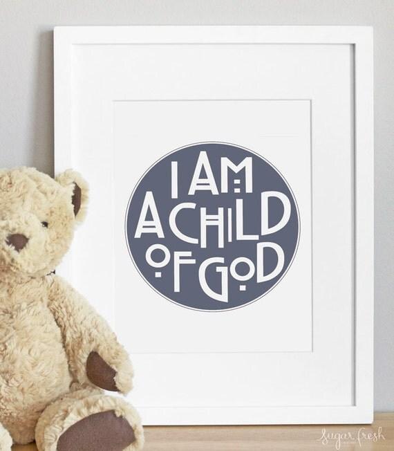 5x7 - CUSTOM COLOR - I Am A Child of God - Nursery Art Print