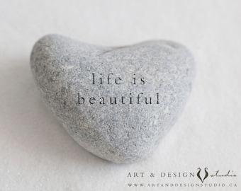 Life Is Beautiful, Inspirational Art Print, Home Art, Beautiful Life Art Print, Heart Shaped Stone, Positive Quote Poster, Zen Decor Artwork