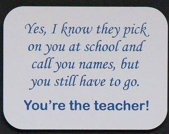 "Magnet says  ""...You're the teacher"", laser engraved, custom color"