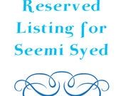 Reserved Listing for Seemi Syed