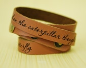 Just when the caterpillar thought the world was over --- engraved leather wrap cuff bracelet