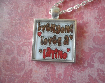 Everyone Loves a Latino Necklace
