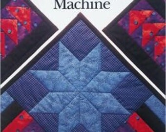 Singer 1999 The New Quilting by Machine Reference Book