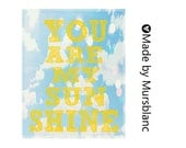You are my sunshine - Typography Art Print